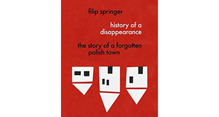 'History of a Disappearance' tells the story of a once vibrant Polish town