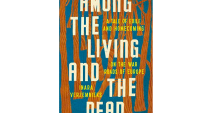 'Among The Living And The Dead' is a moving search for traces of the author's Latvian family