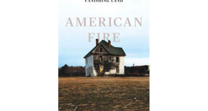 'American Fire' spotlights a troubling rural arson spree solved by old-fashioned legwork