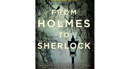 'From Holmes to Sherlock' celebrates the versatility of one of fiction's most beloved characters