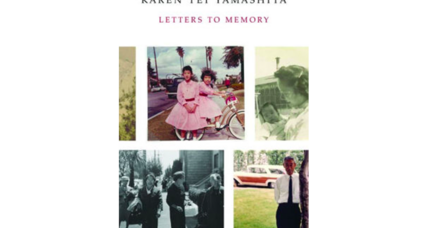 'Letters to Memory' tells the story of author Karen Tei Yamashita's World War II internment