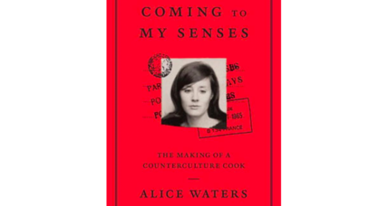 'Coming to My Senses' tells the story of Chez Panisse icon Alice Waters
