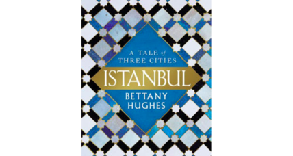 'Istanbul: A Tale of Three Cities' succeeds as both vibrant history and personal tribute