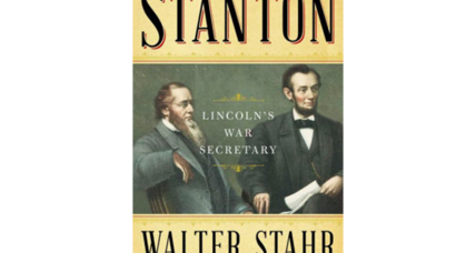 'Stanton' brings Lincoln's secretary of war out of the historical shadows