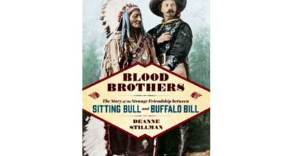 'Blood Brothers' details the strange, history-defying friendship of Buffalo Bill and Sitting Bull