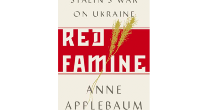 'Red Famine' chronicles the ruin wrought upon Ukraine by Joseph Stalin
