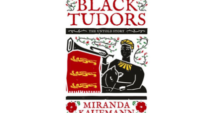 'Black Tudors' reveals a surprising and overlooked chapter of history