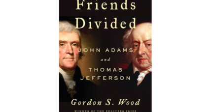 'Friends Divided' explores the remarkable, stormy friendship of Thomas Jefferson and John Adams