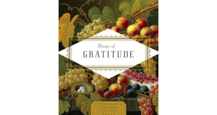 'Poems of Gratitude' assembles poetry of gratitude from around the world and throughout the ages