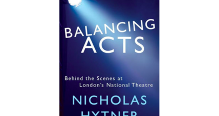 'Balancing Acts' author Nicholas Hytner looks back at a successful career at London's National Theatre