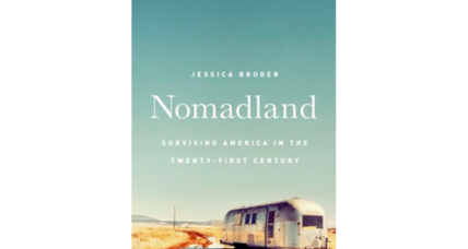 'Nomadland' chronicles Americans on the move with heaps of reportorial detail, narrative flair