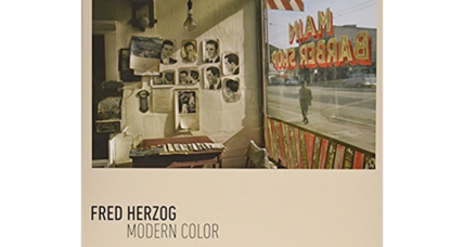 'Modern Color' shows how Fred Herzog captured an era in living color