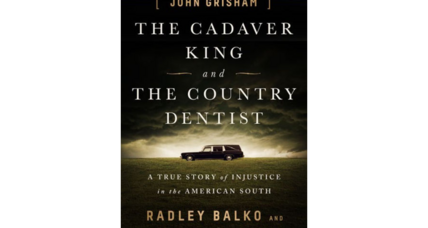 'The Cadaver King and The Country Dentist' will shake your faith in the US justice system