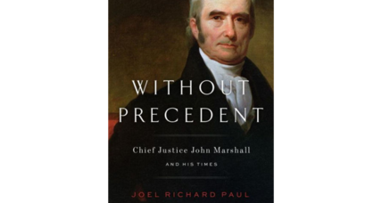 'Without Precedent' brings shrewd legal perspective to the career of Supreme Court justice John Marshall