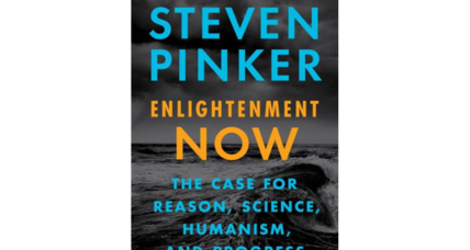 'Enlightenment Now' says human progress is real, remarkable, and yet often unacknowledged