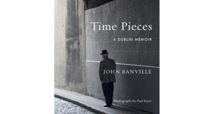 'Time Pieces' is author John Banville's tribute to Dublin, the city that helped to shape him