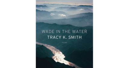 'Wade in the Water' is poet laureate Tracy K. Smith's most overtly political collection