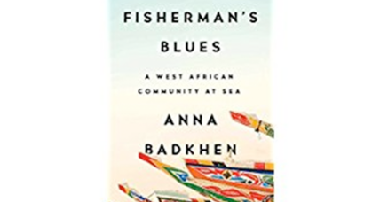 'Fisherman's Blues' takes readers to Senegal's coast for an upclose view of a fading lifestyle