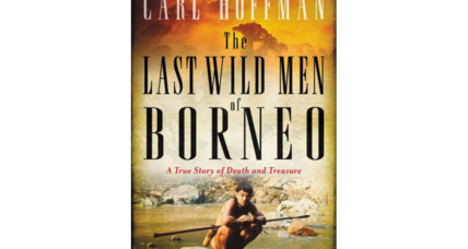 'The Last Wild Men of Borneo' is a real-life adventure tale about two expats in the jungle