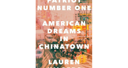 'Patriot Number One: American Dreams in Chinatown' expertly reveals a hidden immigrant world