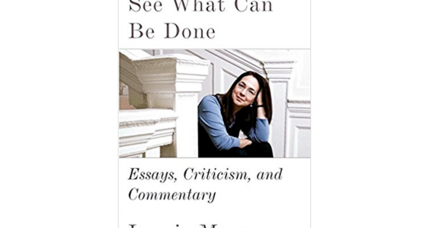 'See What Can Be Done' is a testament to the breadth of Lorrie Moore's intellect