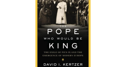 'The Pope Who Would Be King' details the birth of the modern papacy