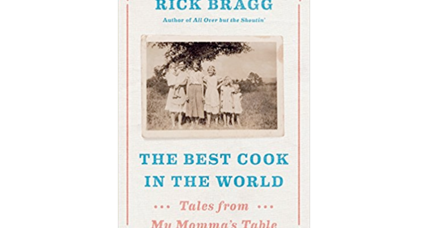 'The Best Cook in the World' is Rick Bragg's tribute to his mother and her somewhat exotic culinary skills
