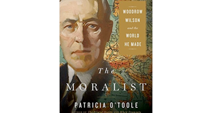 'The Moralist': What drove the 'tragic figure' of Woodrow Wilson?