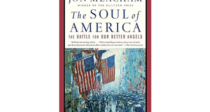 'The Soul of America' reminds us that living up to our highest ideals has always been tricky