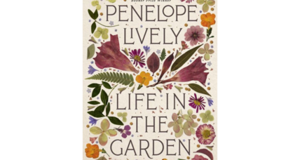 'Life in the Garden' lovingly recalls the place of gardens in an author's life