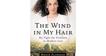 'The Wind In My Hair' is Iranian activist Masih Alinejad's gutsy story