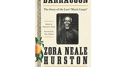 Zora Neale Hurston explores the life of a slave trade survivor in 'Barracoon'
