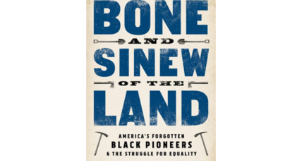 'The Bone and Sinew of the Land' restores a lost chapter of US history