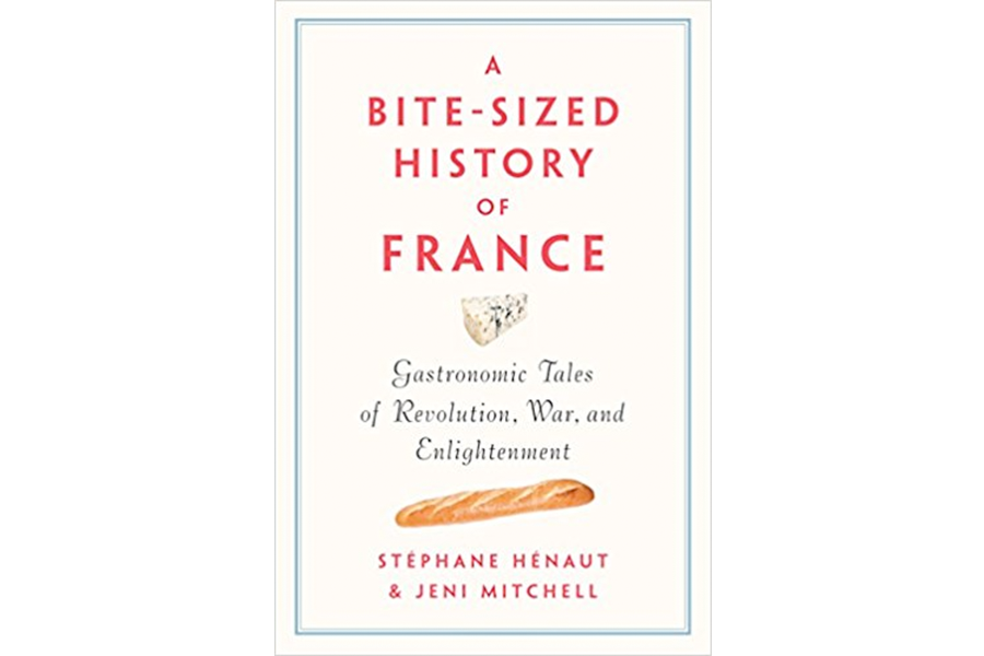 'A Bite-Sized History of France' delightfully combines French history with gastronomy