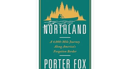 'Northland' is an entertaining trip along America's 4,000-mile northern border