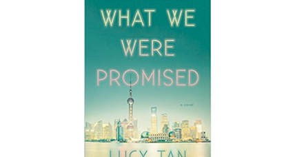 'What We Were Promised' depicts post-Mao China in a deft debut novel set in Shanghai