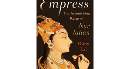 Ruby Lal, author of 'Empress,' discusses the amazing life and reign of Nur Jahan
