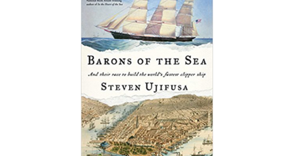 'Barons of the Sea' chronicles the race to build the perfect clipper ship