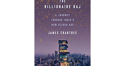 'The Billionaire Raj' explores India's new wealth – and the corruption it breeds