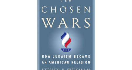 'The Chosen Wars' tells how Judaism redefined itself in America