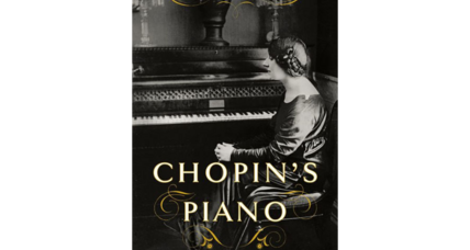 'Chopin's Piano' profiles an instrument linked to much transcendent music