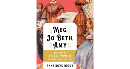 'Meg, Jo, Beth, and Amy' argues for a more serious re-reading of 'Little Women'