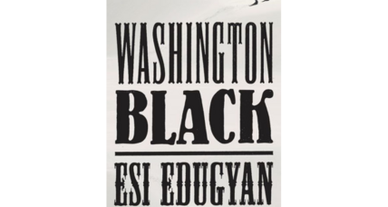 'Washington Black' uses the story of a talented young slave to explore identity