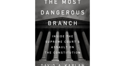 'The Most Dangerous Branch' portrays the Supreme Court as a threat to democracy