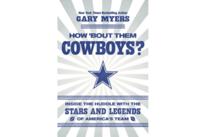 Inside the Huddle with the Stars and Legends of Americas Team How Bout Them Cowboys?
