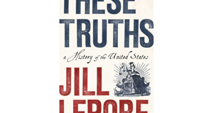'These Truths' takes a deep look at the relative success of the American experiment