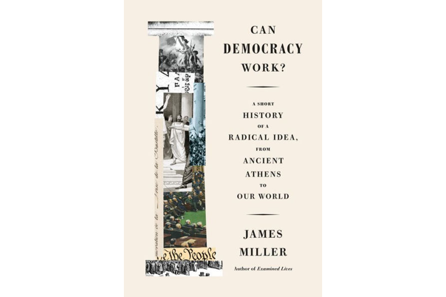 Review Perils Of Reading History >> Can Democracy Work Considers The Perils And Pitfalls Of The