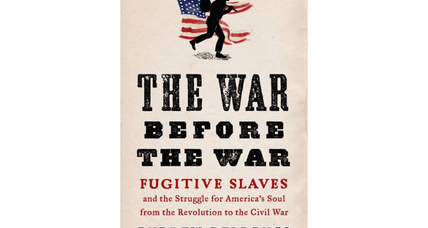 'The War Before the War' chronicles the role fugitive slaves played in widening gap between North and South