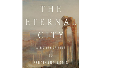 'The Eternal City' chronicles Rome's inimitable history