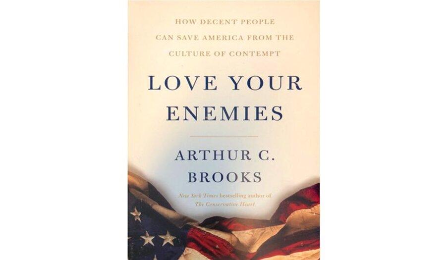 'Love Your Enemies' urges readers to meet vitriol with decency